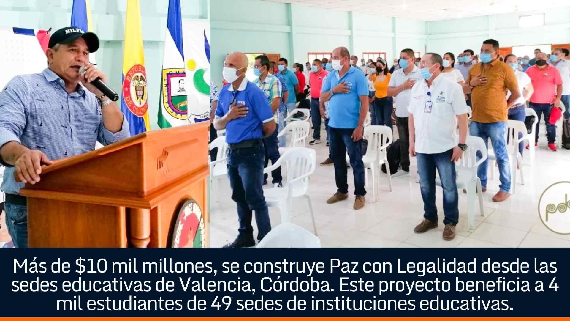 Con más de $10 mil millones, se construye Paz con Legalidad desde las sedes educativas de Valencia, Córdoba