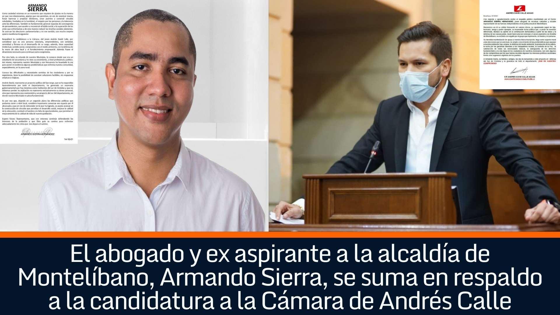 El abogado y ex aspirante a la alcaldía de Montelíbano, Armando Sierra, se suma en respaldo a la candidatura a la Cámara de Andrés Calle