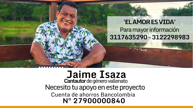 El amor es vida, del cantautor Jaime Isaza, un proyecto que podemos construir entre todos