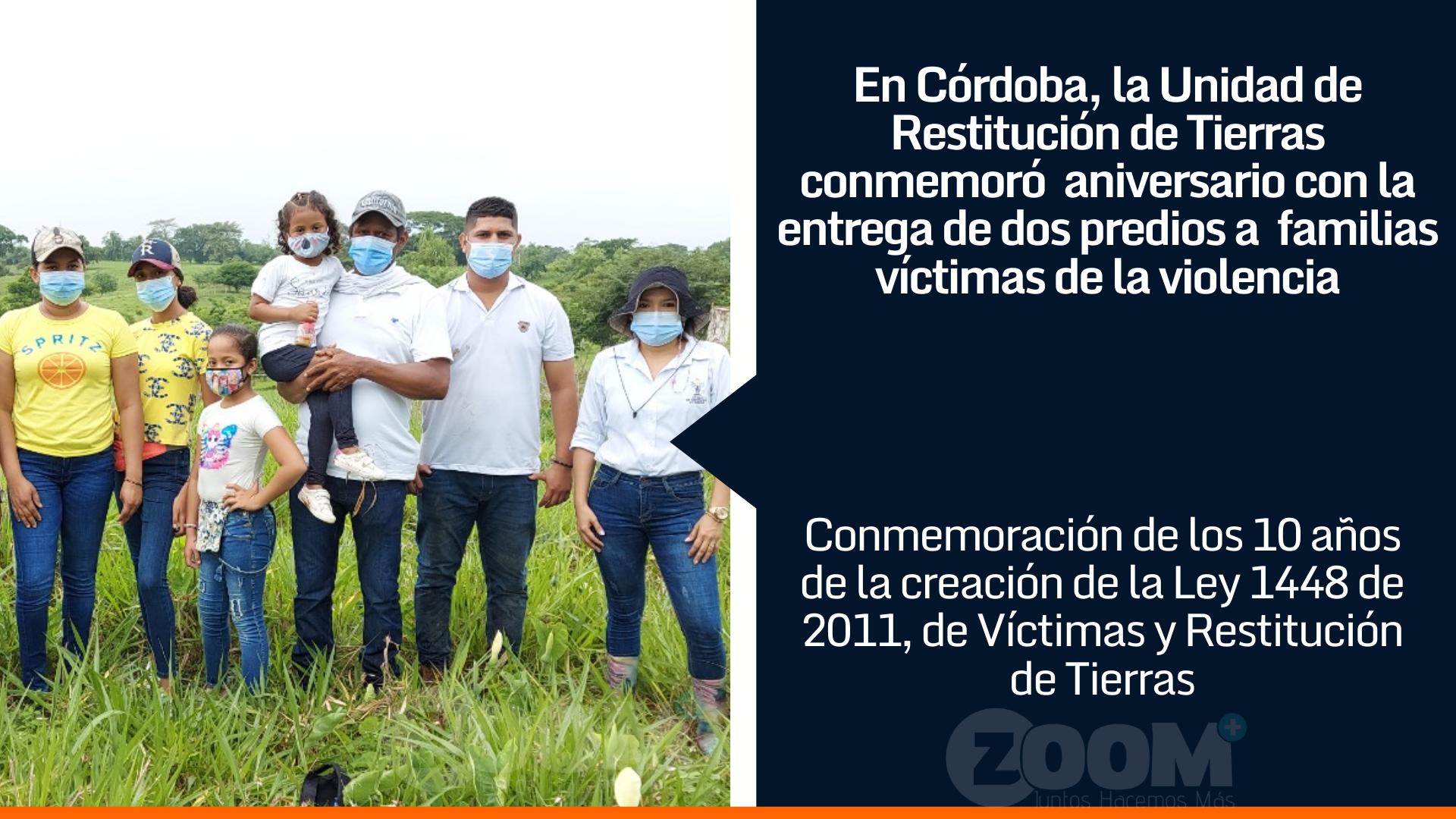 Restitución de Tierras en Córdoba, 10 años transformando vidas y territorios